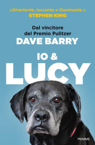 Io e Lucy - Dave Barry | Thecosgala.com