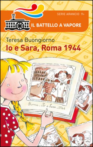 Io e Sara, Roma 1944 - Teresa Buongiorno  