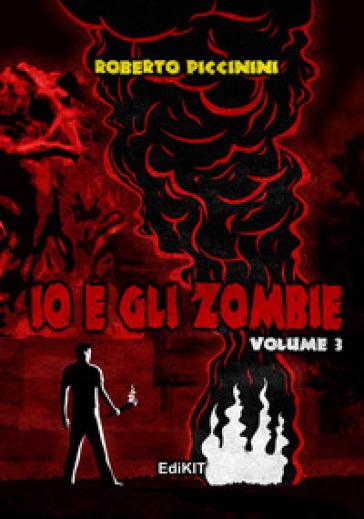 Io e gli zombie. 3. - Roberto Piccinini |