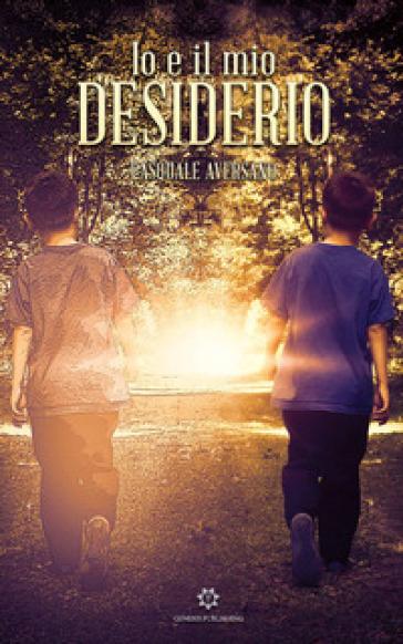 Io e il mio Desiderio - Pasquale Aversano |