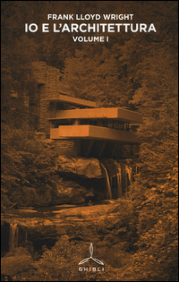 Io e l'architettura. 1. - Frank Lloyd Wright pdf epub
