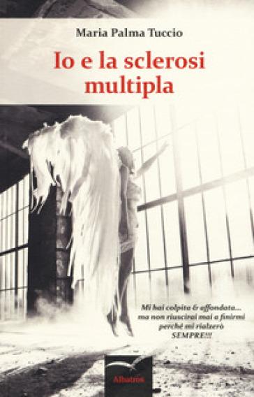 Io e la sclerosi multipla - Maria Palma Tuccio | Jonathanterrington.com
