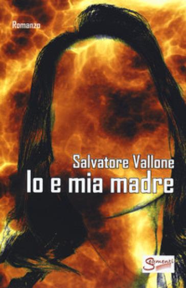 Io e mia madre - Salvatore Vallone   Kritjur.org