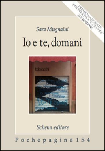 Io e te, domani - Sara Mugnaini |
