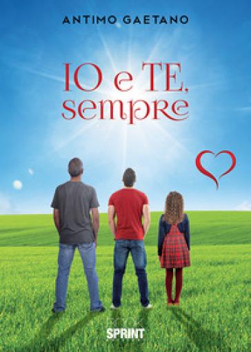 Io e te, sempre - Gaetano Antimo | Ericsfund.org