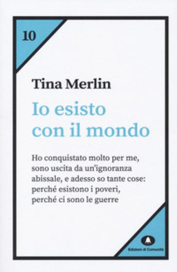 Io esisto con il mondo - Tina Merlin |
