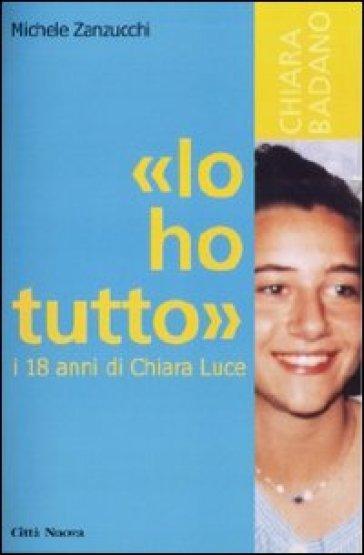 «Io ho tutto». I diciotto anni di Chiara Luce - Michele Zanzucchi |