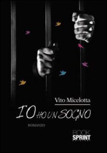 Io ho un sogno - Vito Micelotta |