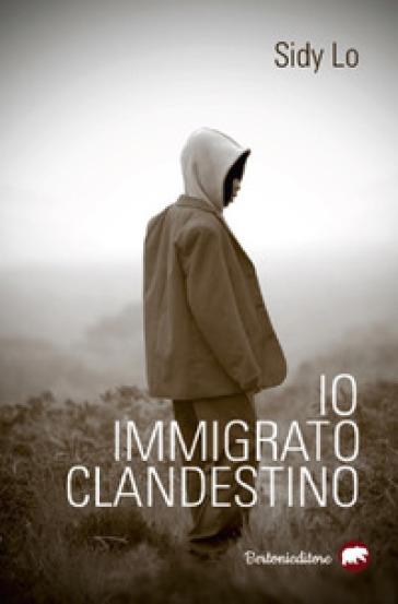 Io, immigrato clandestino - Sidy Lo |