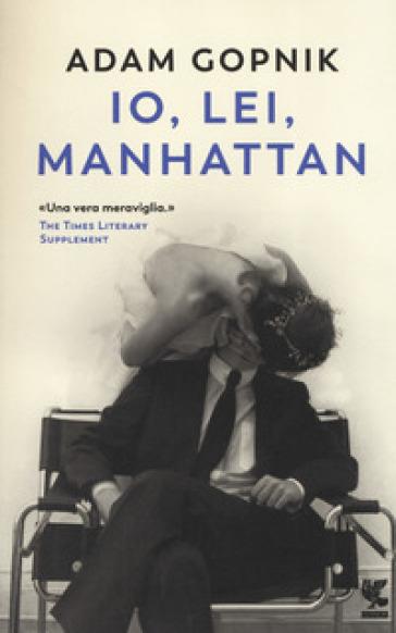 Io, lei, Manhattan