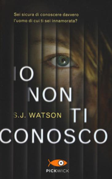 Io non ti conosco - S. J. Watson | Rochesterscifianimecon.com