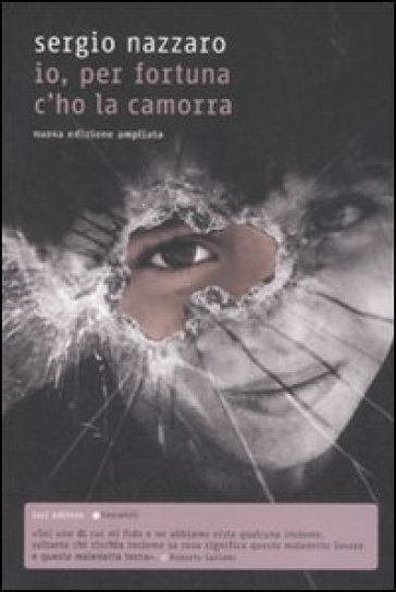 Io, per fortuna c'ho la camorra - Sergio Nazzaro | Kritjur.org