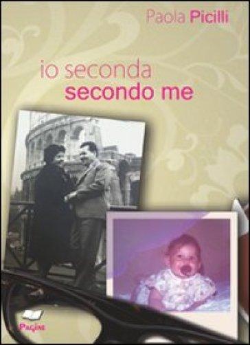 Io seconda, secondo me - Paola Picilli  