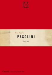 Io so - Pier Paolo Pasolini