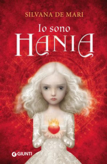 Io sono Hania - Silvana De Mari |