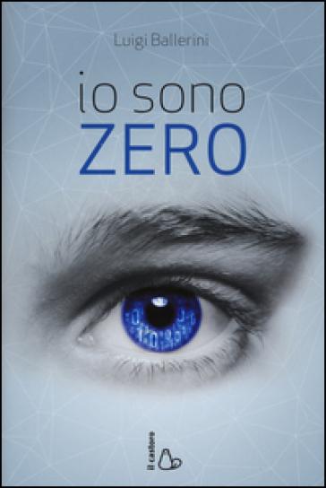 Io sono Zero - Luigi Ballerini pdf epub