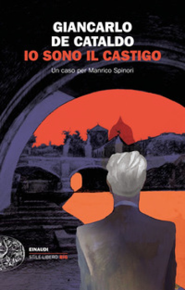 Io sono il castigo. Un caso per Manrico Spinori - Giancarlo De Cataldo  