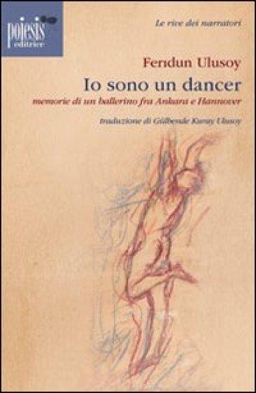 Io sono un dancer. Memorie di un ballerino fra Ankara e Hannover - Feridun Ulusoy | Kritjur.org