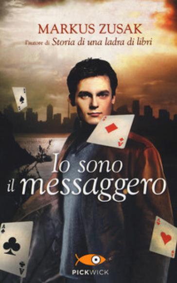Io sono il messaggero - Markus Zusak |
