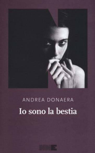 Io sono la bestia - Andrea Donaera |
