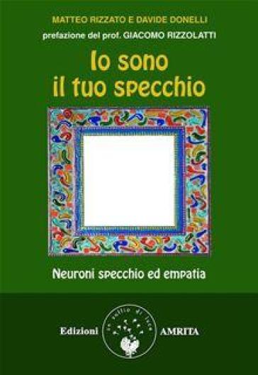 Io sono il tuo specchio neuroni specchio ed empatia - Neuroni specchio empatia ...