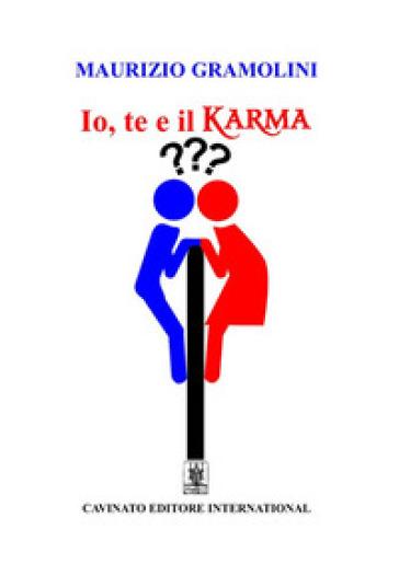 Io, te e il karma - Maurizio Gramolini   Kritjur.org