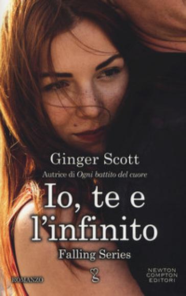 Io te e l'infinito. Falling series - Ginger Scott | Thecosgala.com