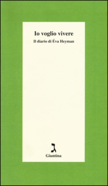 Io voglio vivere. Il diario di Eva Heyman - Eva Heyman   Rochesterscifianimecon.com