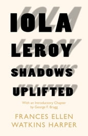Iola Leroy - Shadows Uplifted
