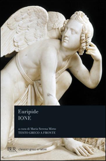Ione. Testo greco a fronte - Euripide | Jonathanterrington.com
