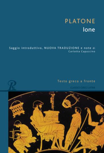 Ione. Testo greco a fronte. Ediz. bilingue - Platone | Jonathanterrington.com