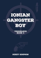 Ionian Gangster Boy: Book 3