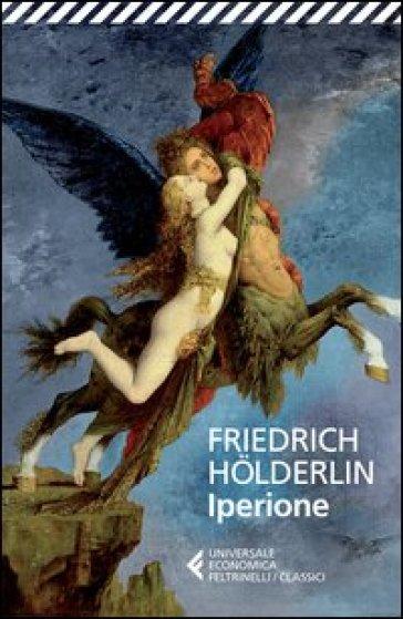 Iperione - Friedrich Holderlin |
