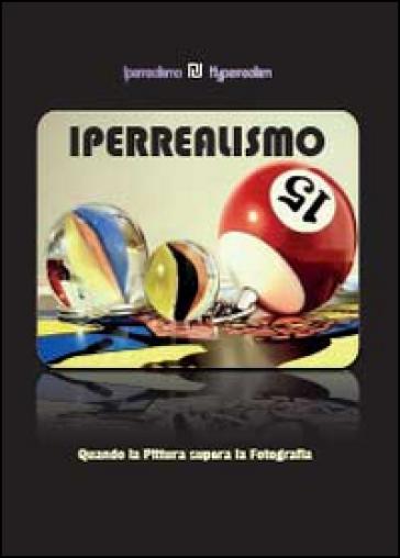 Iperrealismo. Quando la pittura supera la fotografia - Associazione Iperrealismo-Hyperrealism | Jonathanterrington.com
