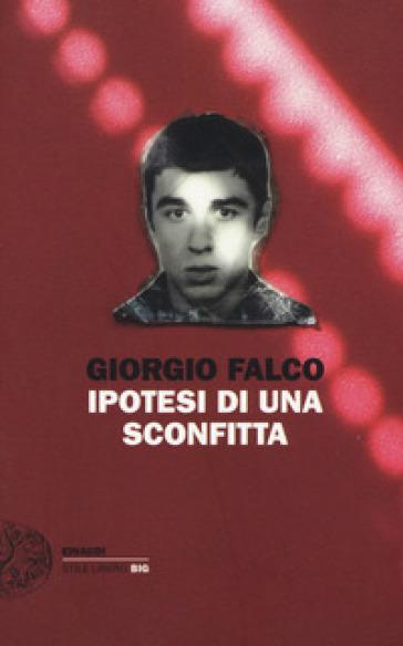 Ipotesi di una sconfitta - Giorgio Falco |