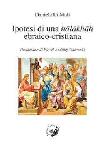 Ipotesi di una halakhah ebraico-cristiana - Daniela Li Muli | Kritjur.org
