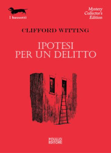 Ipotesi per un delitto - Clifford Witting  