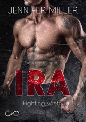 Ira. Fighting wrath. Deadly sins series. 2. - Jennifer Miller | Jonathanterrington.com