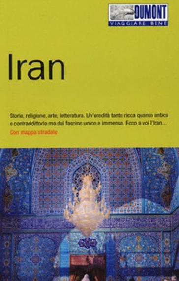 Iran. Con mappa - Walter M. Weiss |