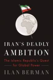 Iran s Deadly Ambition