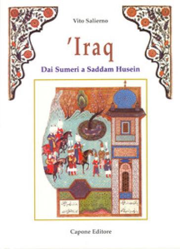 Iraq. Dai sumeri a Saddam Hussein - Vito Salierno |