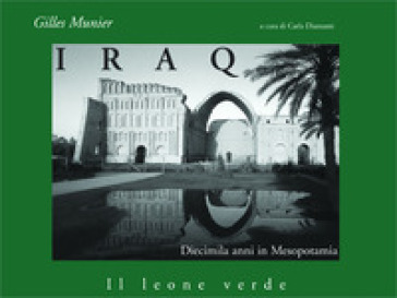 Iraq. Diecimila anni in Mesopotamia - Gilles Munier   Jonathanterrington.com