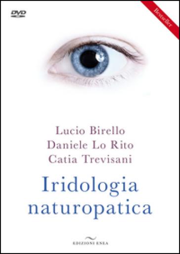 Iridologia naturopatica. Con DVD - Lucio Birello | Rochesterscifianimecon.com