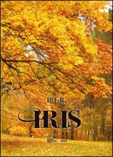 Iris - P.T.R. | Rochesterscifianimecon.com