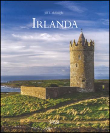 Irlanda. Ediz. illustrata - Jill T. McKnight |