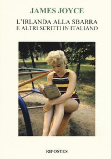 L'Irlanda alla sbarra e altri scritti in italiano - James Joyce | Kritjur.org