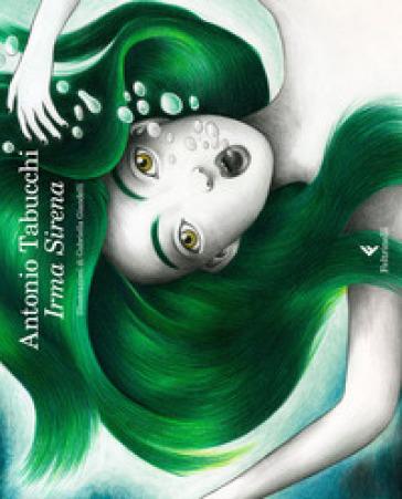 Irma sirena - Antonio Tabucchi |