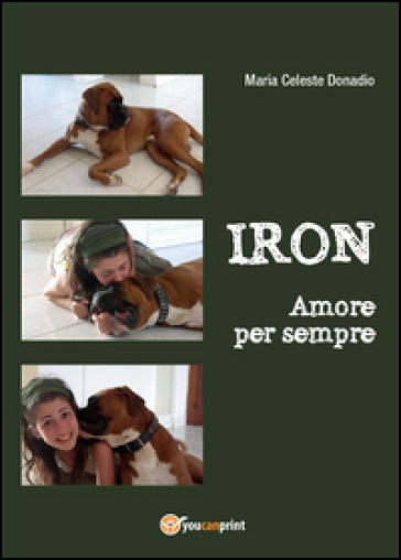 Iron. Amore per sempre - M. Celeste Donadio  