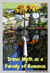 Ironic Myth as a Parody of Romance