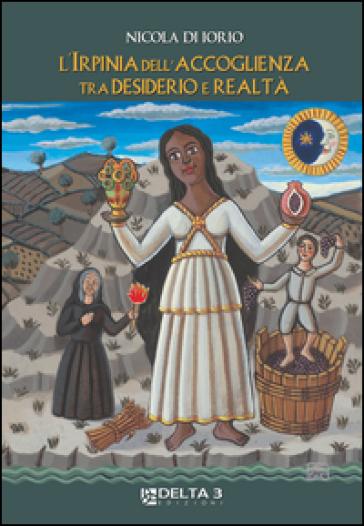 L'Irpinia dell'accoglienza tra desiderio e realtà - Nicola Di Iorio | Kritjur.org